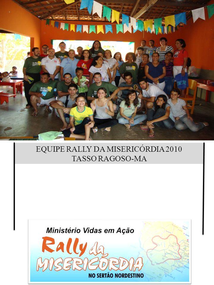 EQUIPE RALLY DA MISERICÓRDIA 2010 TASSO RAGOSO-MA