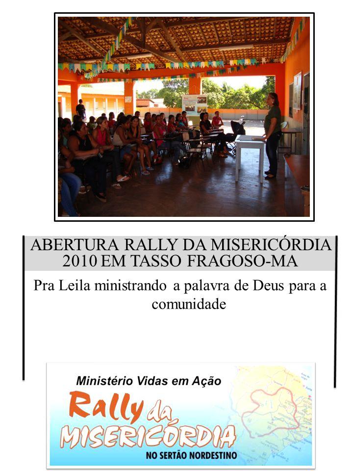 ABERTURA RALLY DA MISERICÓRDIA 2010 EM TASSO FRAGOSO-MA Pra Leila ministrando a palavra de Deus para a comunidade