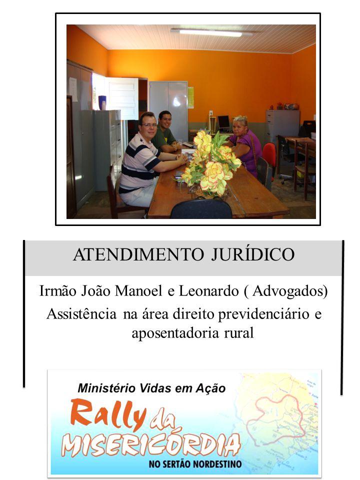 ATENDIMENTO JURÍDICO Irmão João Manoel e Leonardo ( Advogados) Assistência na área direito previdenciário e aposentadoria rural