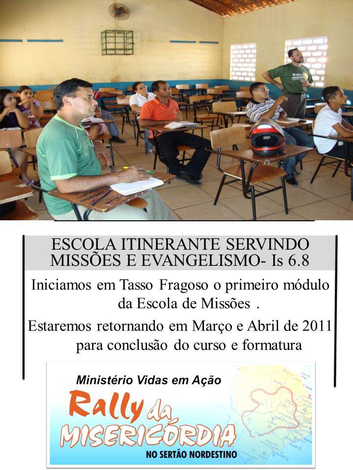 ESCOLA ITINERANTE SERVINDO MISSÕES E EVANGELISMO- Is 6.8 Iniciamos em Tasso Fragoso o primeiro módulo da Escola de Missões. Estaremos retornando em Ma