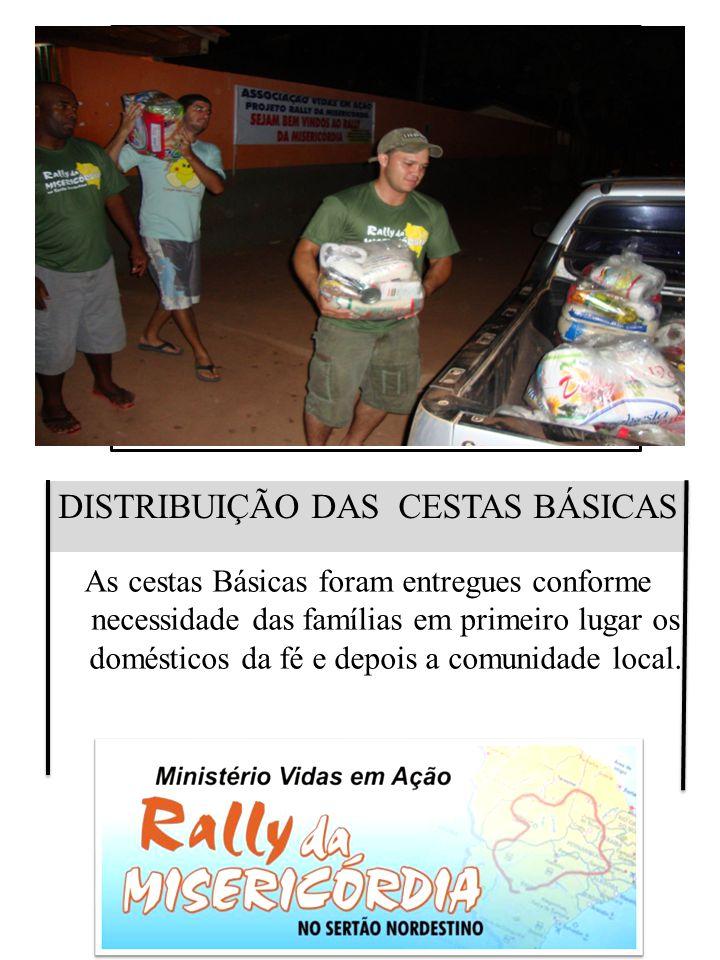DISTRIBUIÇÃO DAS CESTAS BÁSICAS As cestas Básicas foram entregues conforme necessidade das famílias em primeiro lugar os domésticos da fé e depois a c