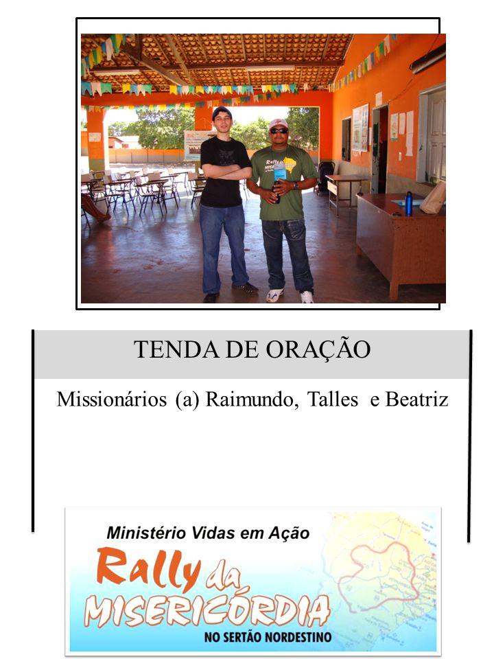 TENDA DE ORAÇÃO Missionários (a) Raimundo, Talles e Beatriz