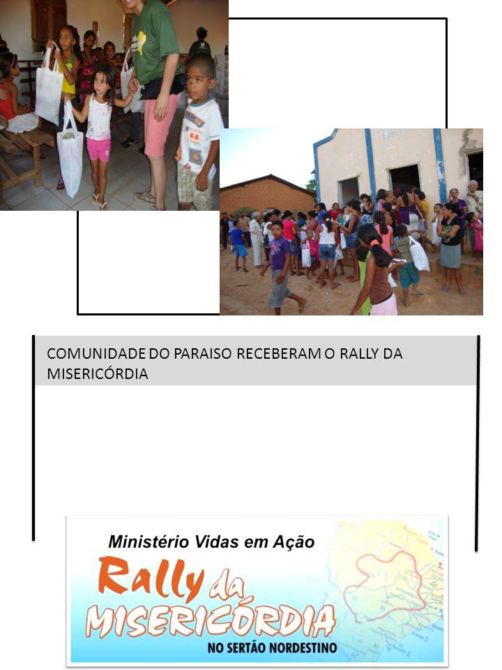 COMUNIDADE DO PARAISO RECEBERAM O RALLY DA MISERICÓRDIA