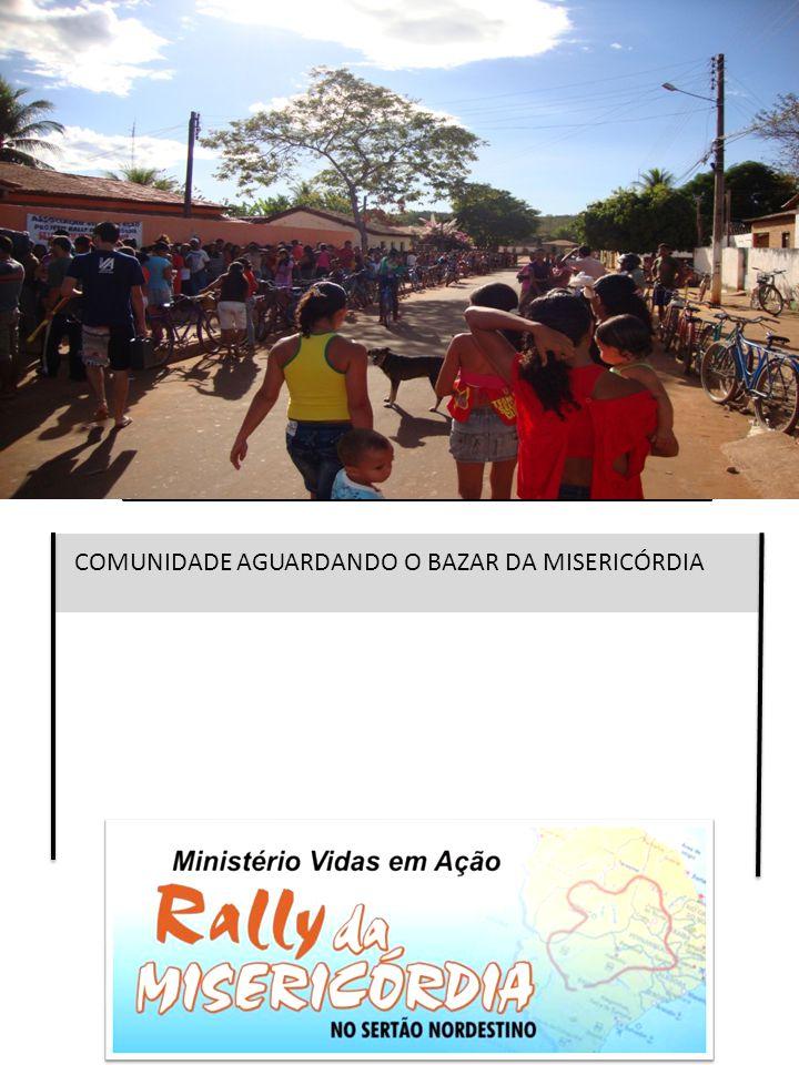 COMUNIDADE AGUARDANDO O BAZAR DA MISERICÓRDIA