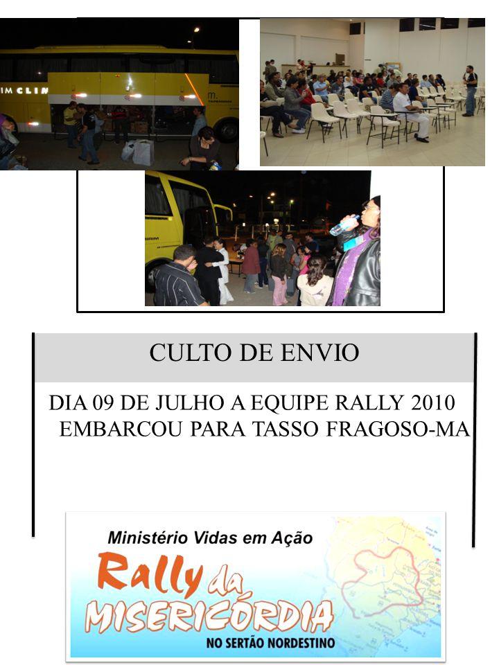CULTO DE ENVIO DIA 09 DE JULHO A EQUIPE RALLY 2010 EMBARCOU PARA TASSO FRAGOSO-MA