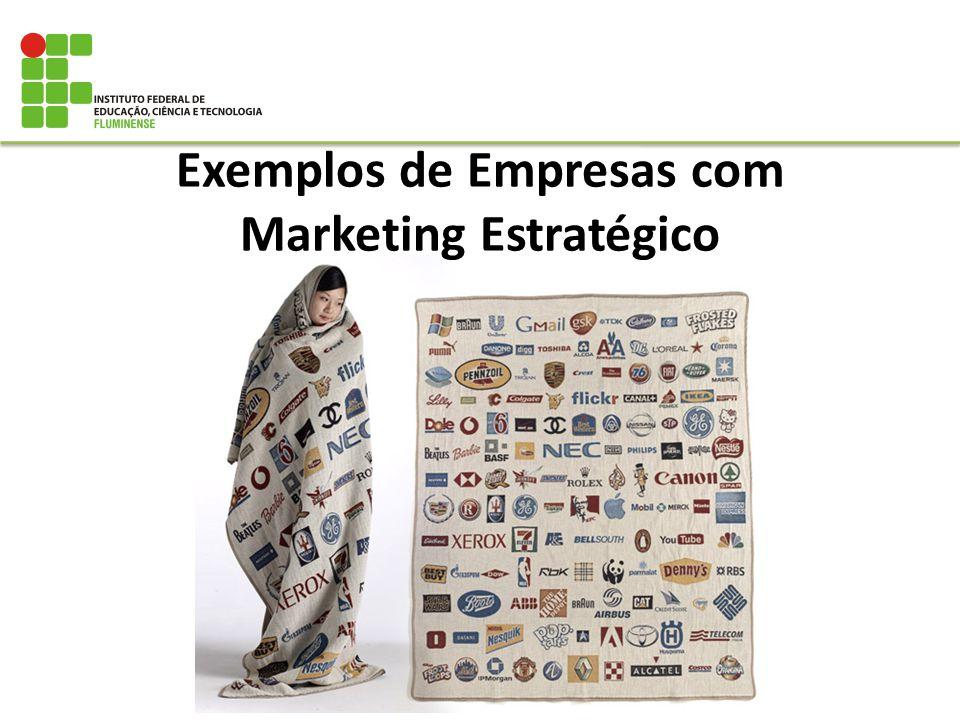 Exemplos de Empresas com Marketing Estratégico