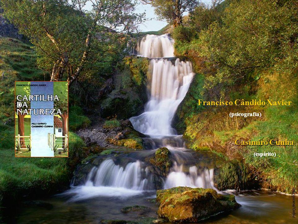 Nós somos o sorvedouro De misérias e discórdia; Deus é a eterna cachoeira De luz e misericórdia.