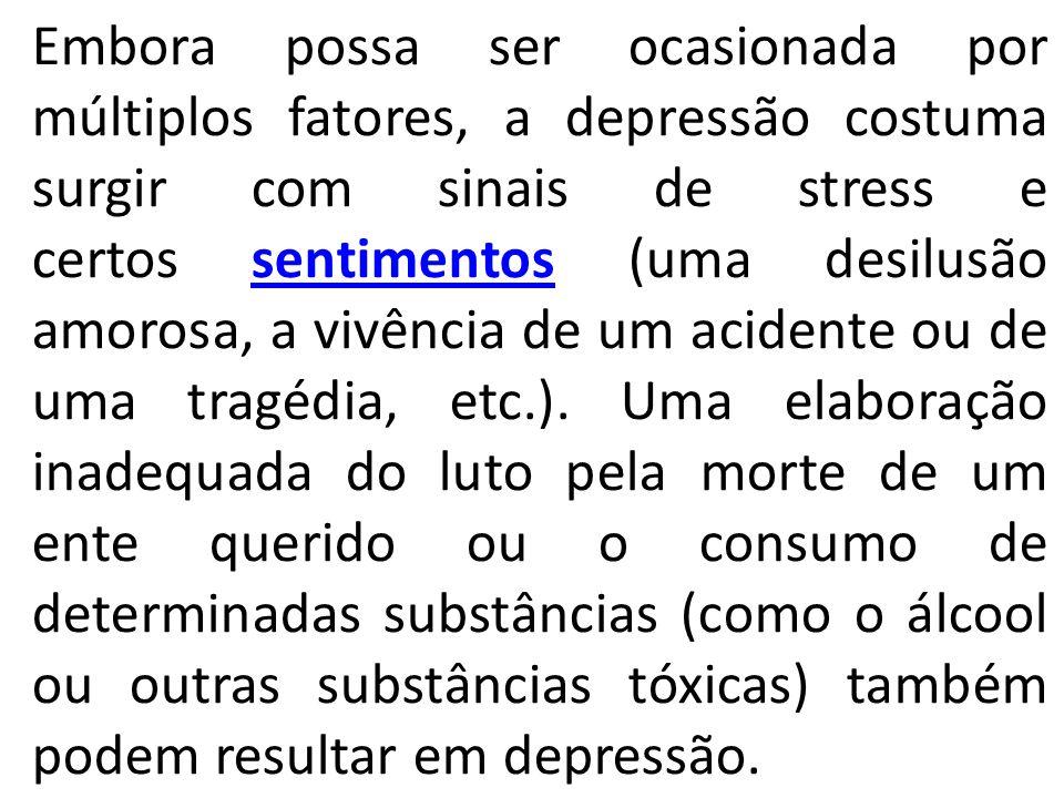 Embora possa ser ocasionada por múltiplos fatores, a depressão costuma surgir com sinais de stress e certos sentimentos (uma desilusão amorosa, a vivê