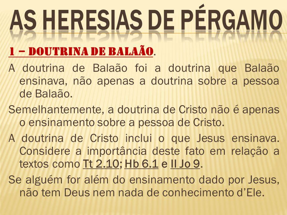 2 – A Doutrina dos Nicolaítas.A Bíblia não identifica esta doutrina.