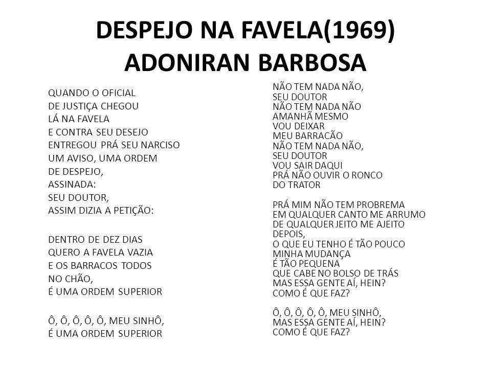 DESPEJO NA FAVELA(1969) ADONIRAN BARBOSA QUANDO O OFICIAL DE JUSTIÇA CHEGOU LÁ NA FAVELA E CONTRA SEU DESEJO ENTREGOU PRÁ SEU NARCISO UM AVISO, UMA OR
