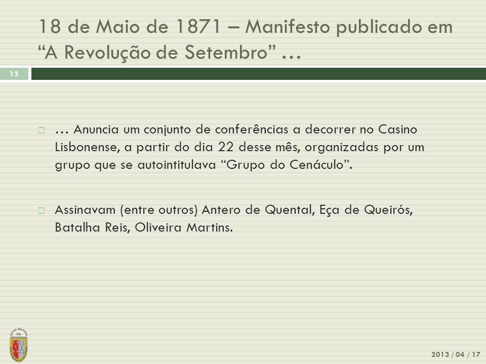 18 de Maio de 1871 – Manifesto publicado em A Revolução de Setembro … 2013 / 04 / 17 13 … Anuncia um conjunto de conferências a decorrer no Casino Lisbonense, a partir do dia 22 desse mês, organizadas por um grupo que se autointitulava Grupo do Cenáculo.