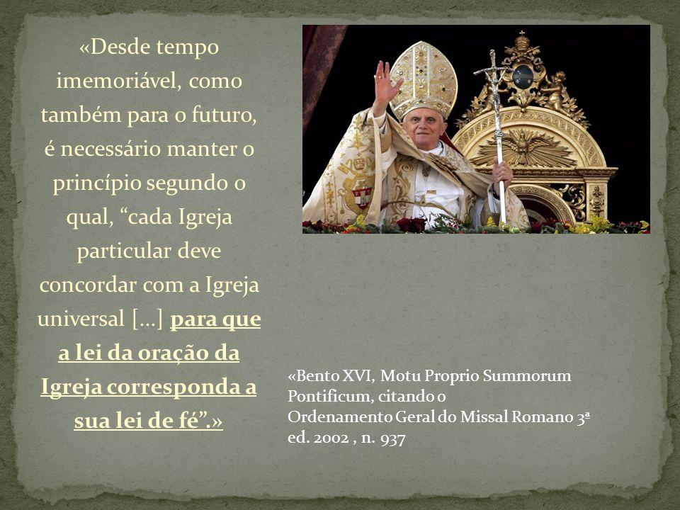 «Desde tempo imemoriável, como também para o futuro, é necessário manter o princípio segundo o qual, cada Igreja particular deve concordar com a Igrej