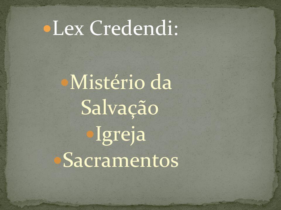Lex Credendi: Mistério da Salvação Igreja Sacramentos