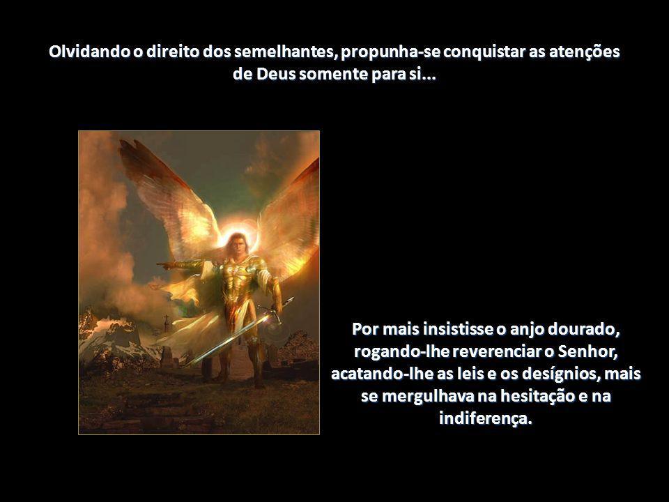 O homem consultou livros e autoridades, desejando comunhão mais direta com o Senhor, fazendo-se caprichoso e exigente.
