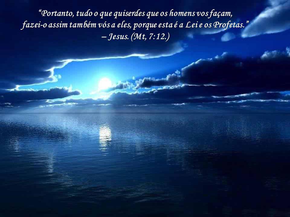 Veneremos, assim, a regra áurea e estendamos o espírito de amor de que se toca, divina; contudo, estejamos certos de que ela somente valerá para nós se lhe dermos a aplicação necessária.
