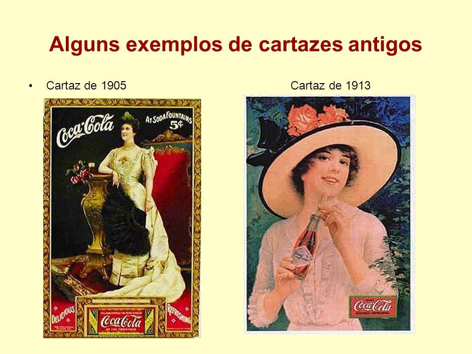 Alguns exemplos de cartazes antigos Cartaz de 1905 Cartaz de 1913