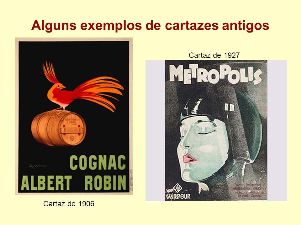 Alguns exemplos de cartazes antigos Cartaz de 1906 Cartaz de 1927