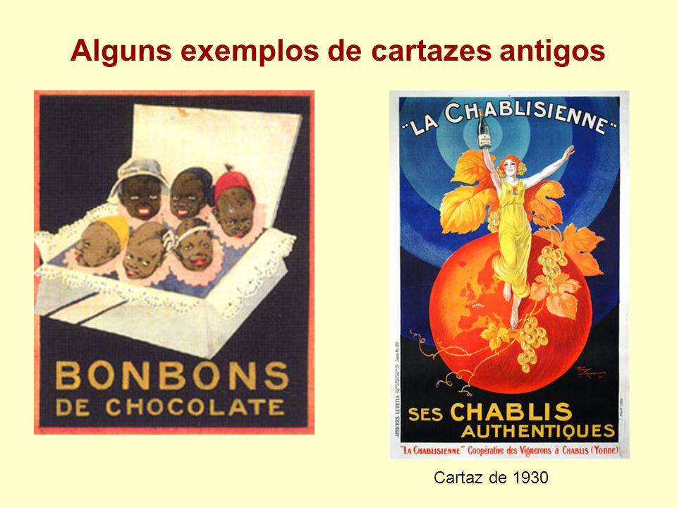Alguns exemplos de cartazes antigos Cartaz de 1930
