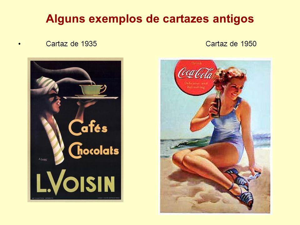 Alguns exemplos de cartazes antigos Cartaz de 1935 Cartaz de 1950