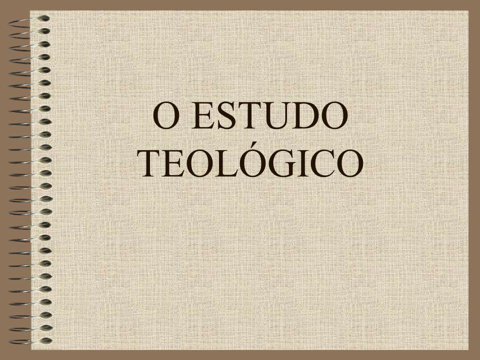 O ESTUDO TEOLÓGICO