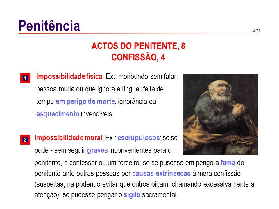 80/24 Impossibilidade física : Ex.: moribundo sem falar; pessoa muda ou que ignora a língua; falta de tempo em perigo de morte ; ignorância ou esqueci