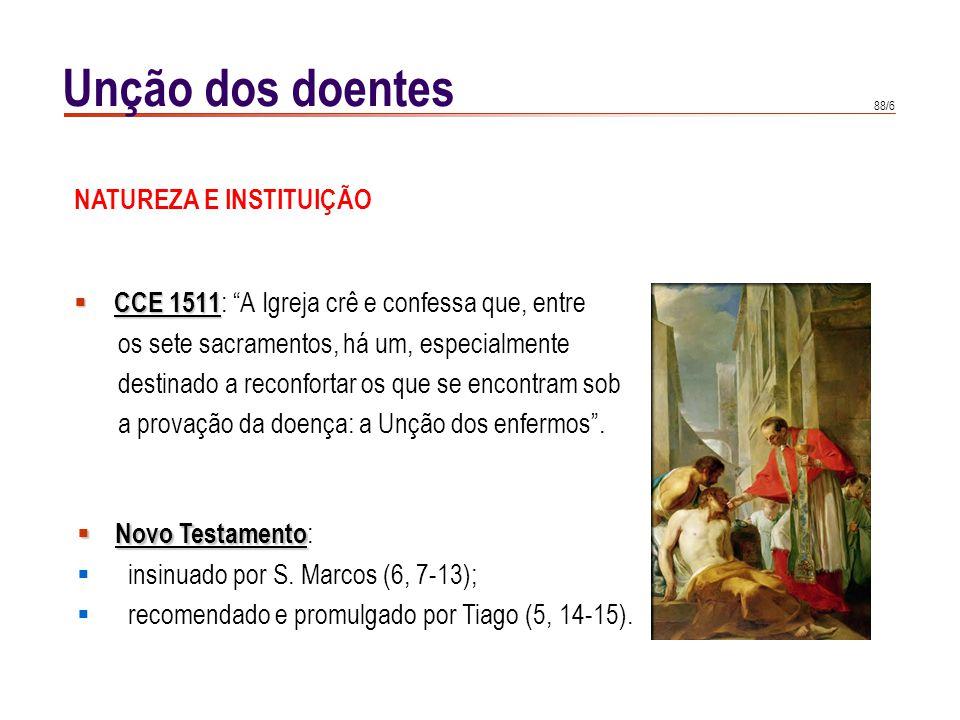 88/6 CCE 1511 CCE 1511 : A Igreja crê e confessa que, entre os sete sacramentos, há um, especialmente destinado a reconfortar os que se encontram sob