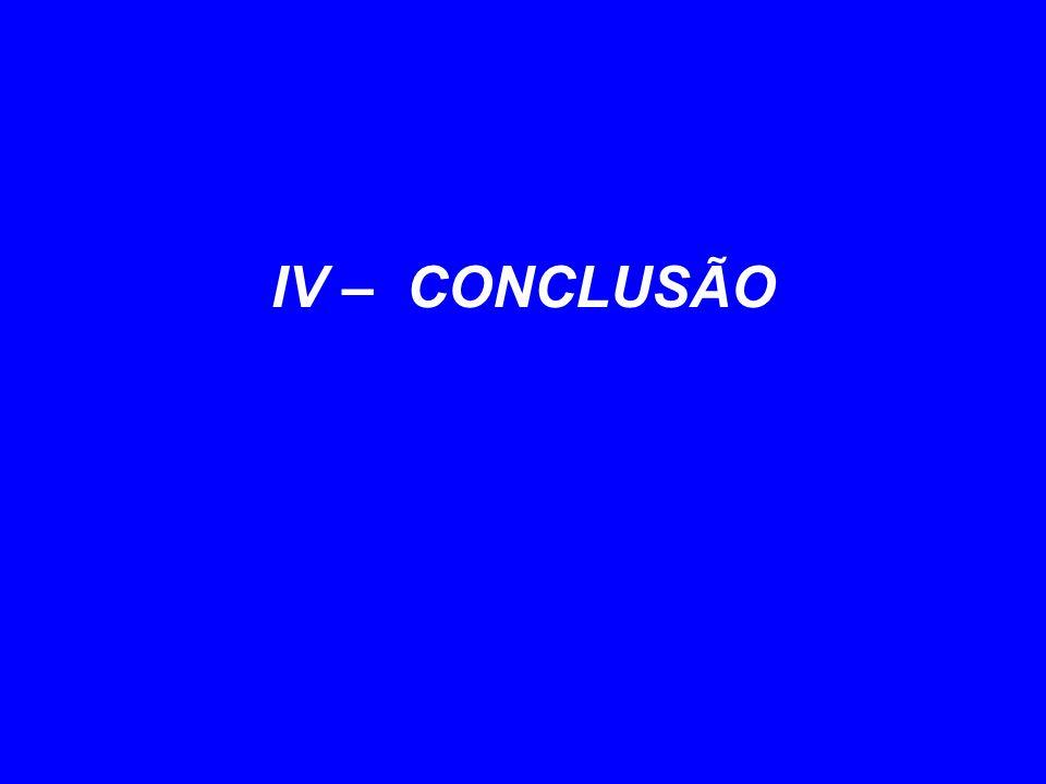 IV – CONCLUSÃO