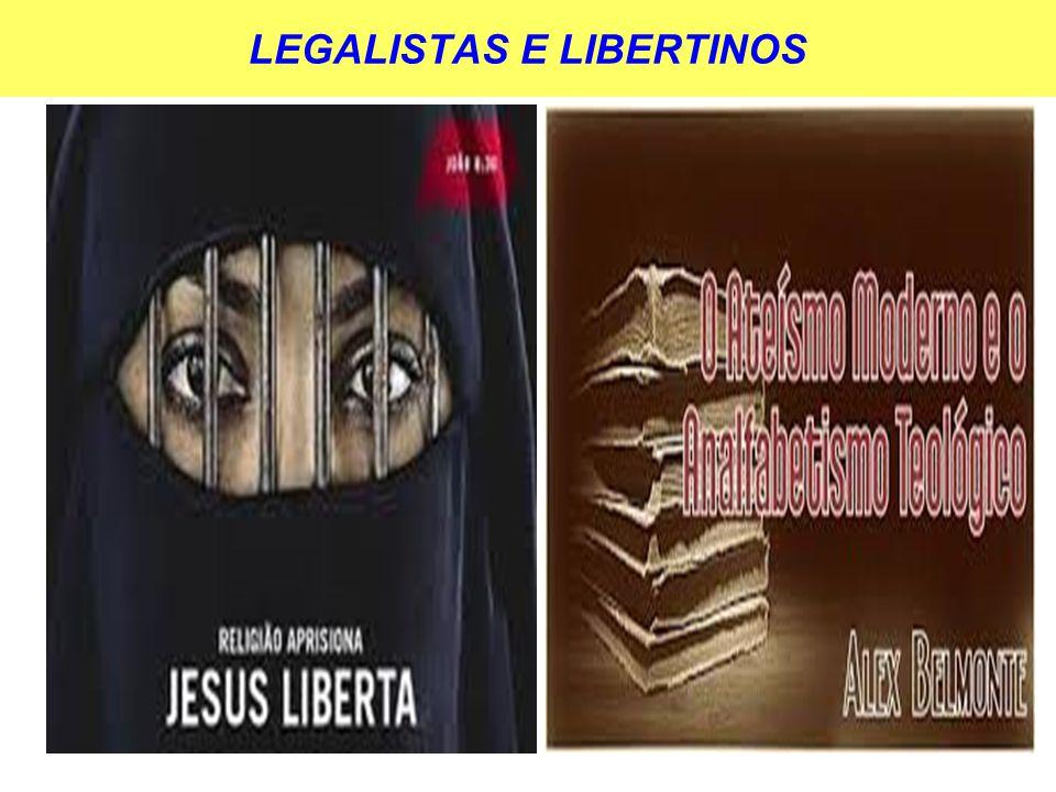 LEGALISTAS E LIBERTINOS