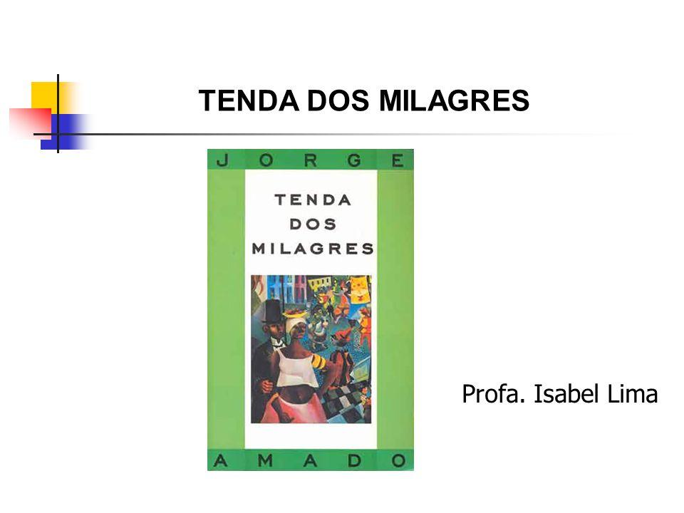 Profa. Isabel Lima TENDA DOS MILAGRES