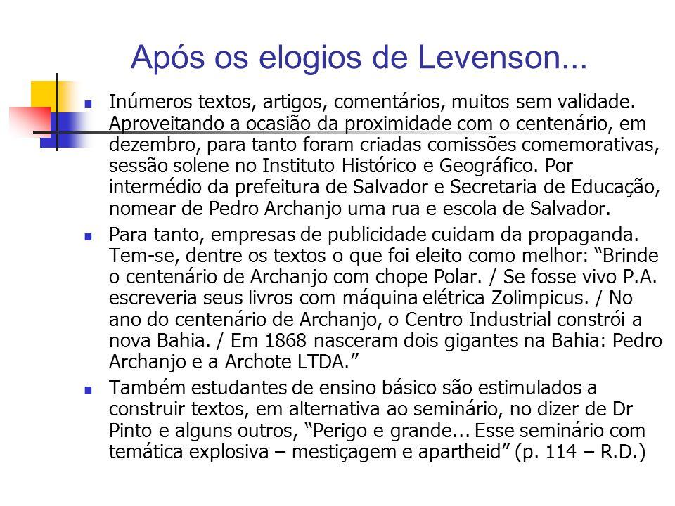 Após os elogios de Levenson... Inúmeros textos, artigos, comentários, muitos sem validade. Aproveitando a ocasião da proximidade com o centenário, em