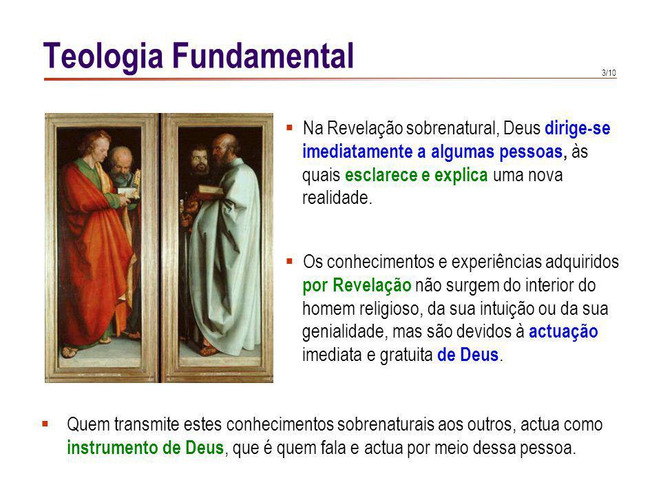 3/10 Na Revelação sobrenatural, Deus dirige-se imediatamente a algumas pessoas, às quais esclarece e explica uma nova realidade. Teologia Fundamental