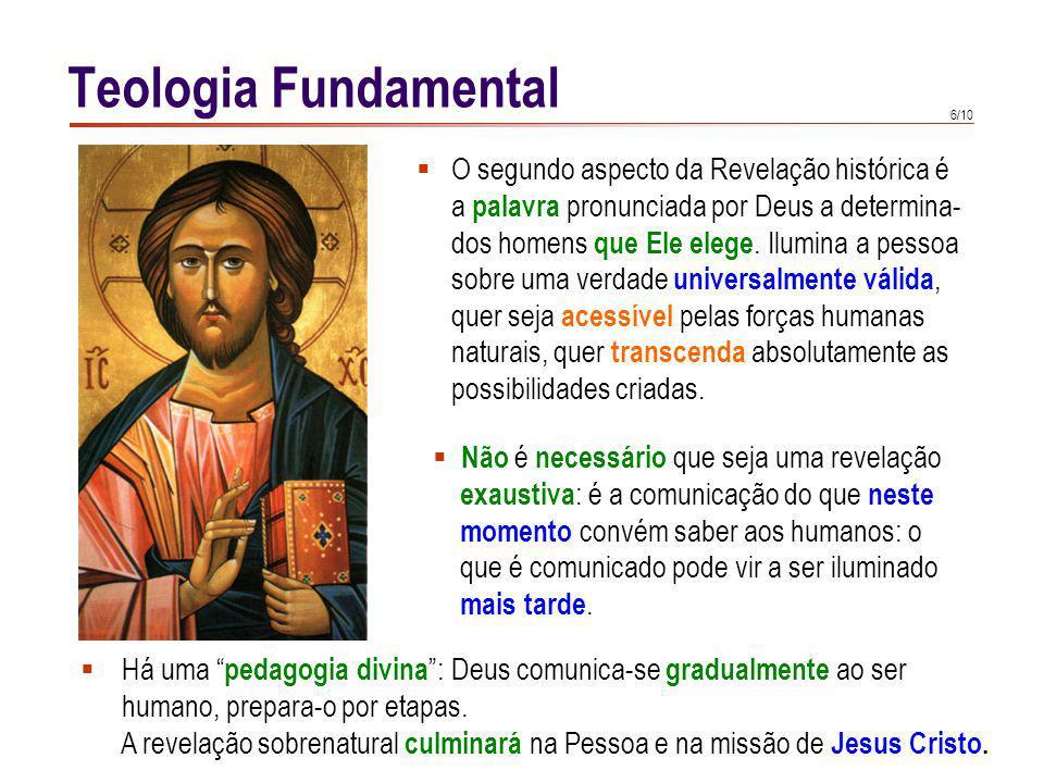 6/10 O segundo aspecto da Revelação histórica é a palavra pronunciada por Deus a determina- dos homens que Ele elege. Ilumina a pessoa sobre uma verda