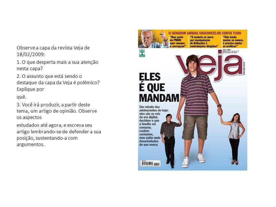 Observe a capa da revista Veja de 18/02/2009: 1.O que desperta mais a sua atenção nesta capa.