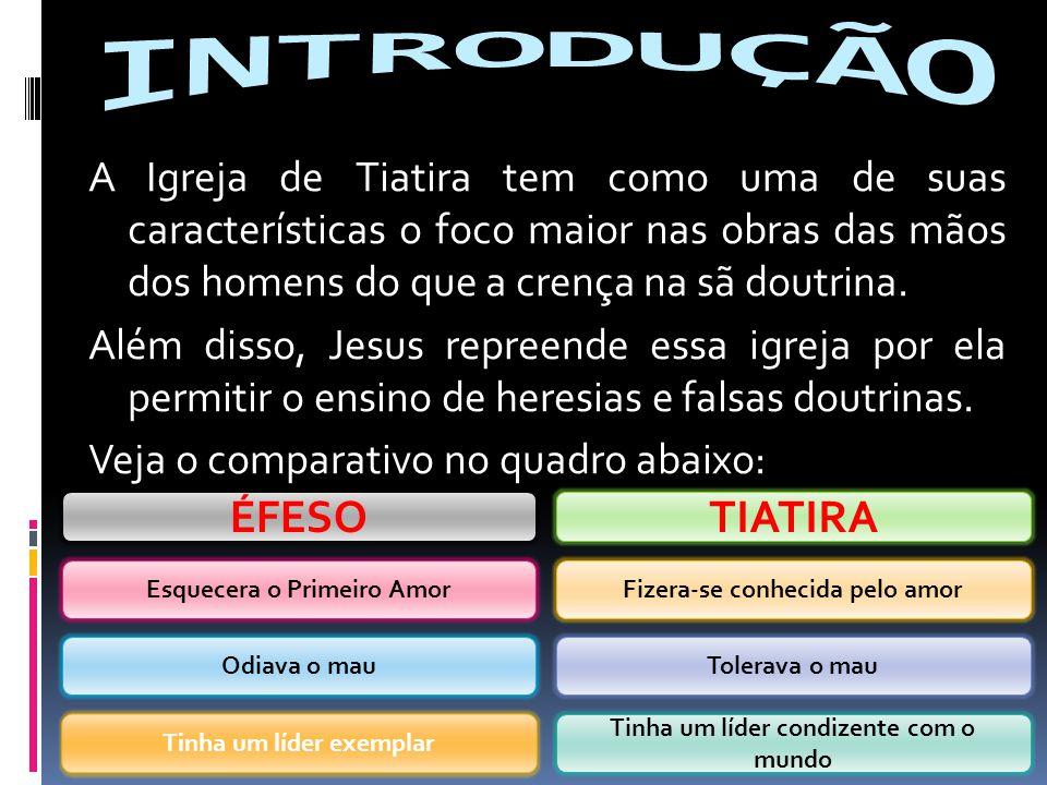 1 – A Cidade de Tiatira : O nome Tiatira é originário de duas palavras que significam sacrifício e contínuo.