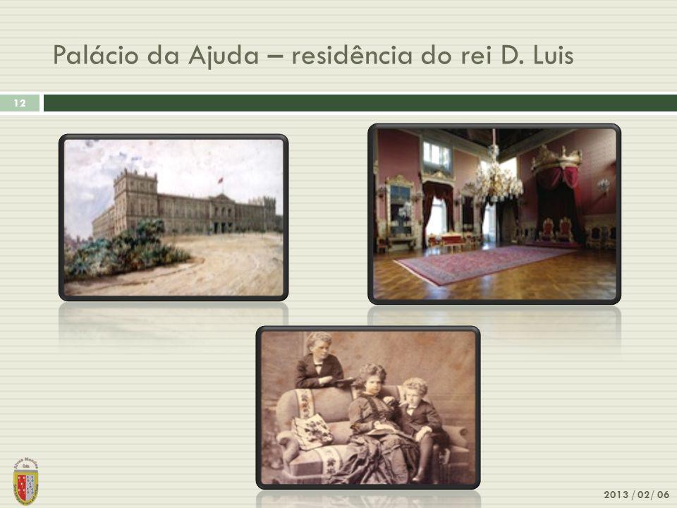 Palácio da Ajuda – residência do rei D. Luis 2013 / 02/ 06 12