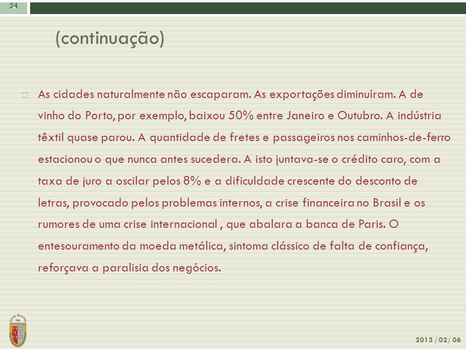 24 2013 / 02/ 06 24 As cidades naturalmente não escaparam. As exportações diminuíram. A de vinho do Porto, por exemplo, baixou 50% entre Janeiro e Out