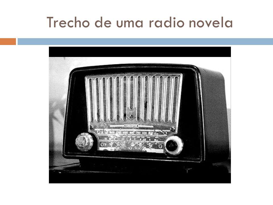Trecho de uma radio novela