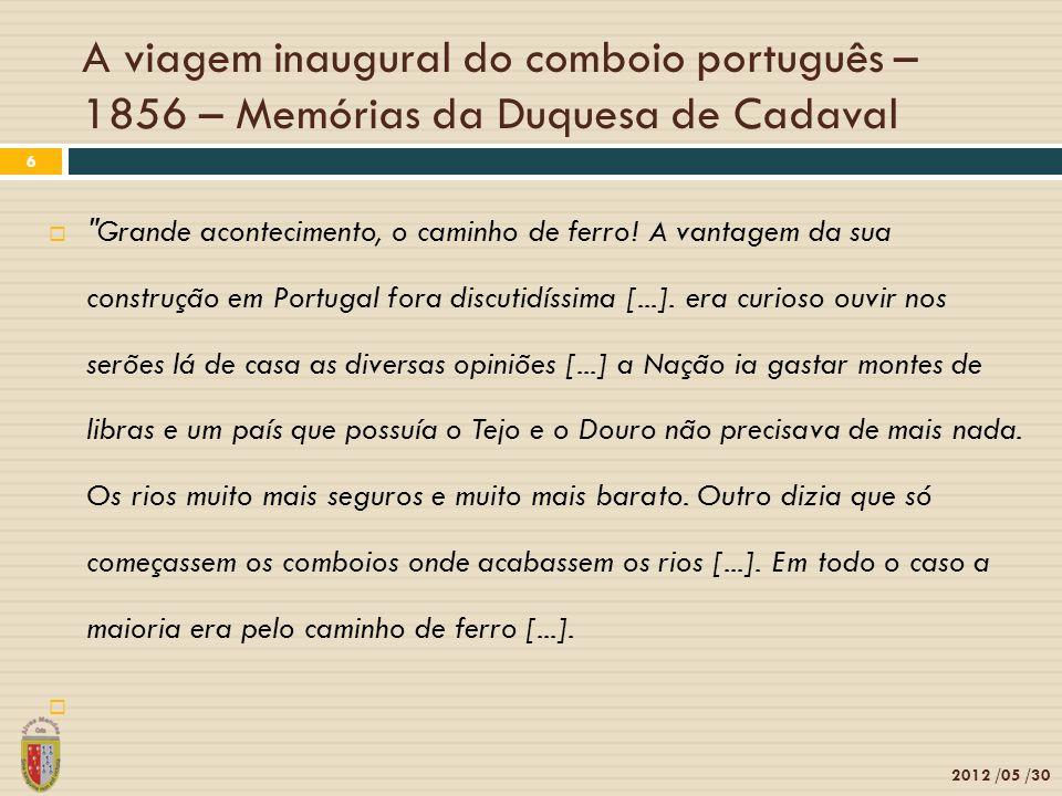 A viagem inaugural do comboio português – 1856 – Memórias da Duquesa de Cadaval 2012 /05 /30 6 Grande acontecimento, o caminho de ferro.