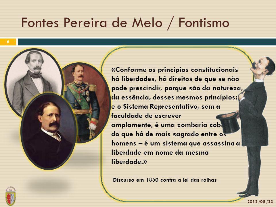 Fontes Pereira de Melo / Fontismo 2012 /05 /23 6 «Conforme os princípios constitucionais há liberdades, há direitos de que se não pode prescindir, por