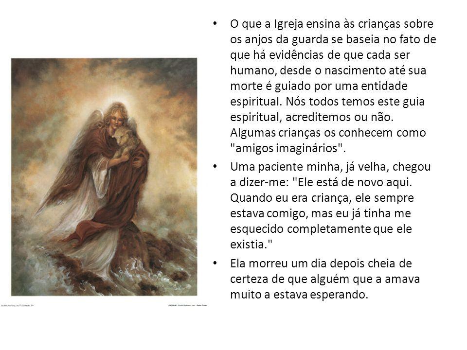 O que a Igreja ensina às crianças sobre os anjos da guarda se baseia no fato de que há evidências de que cada ser humano, desde o nascimento até sua m