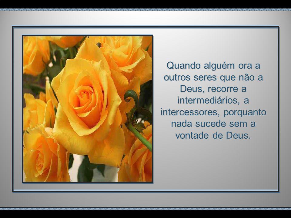 As preces feitas a Deus, escutam-nas os Espíritos incumbidos da execução de suas vontades; as que se dirigem aos bons Espíritos são reportadas a Deus.