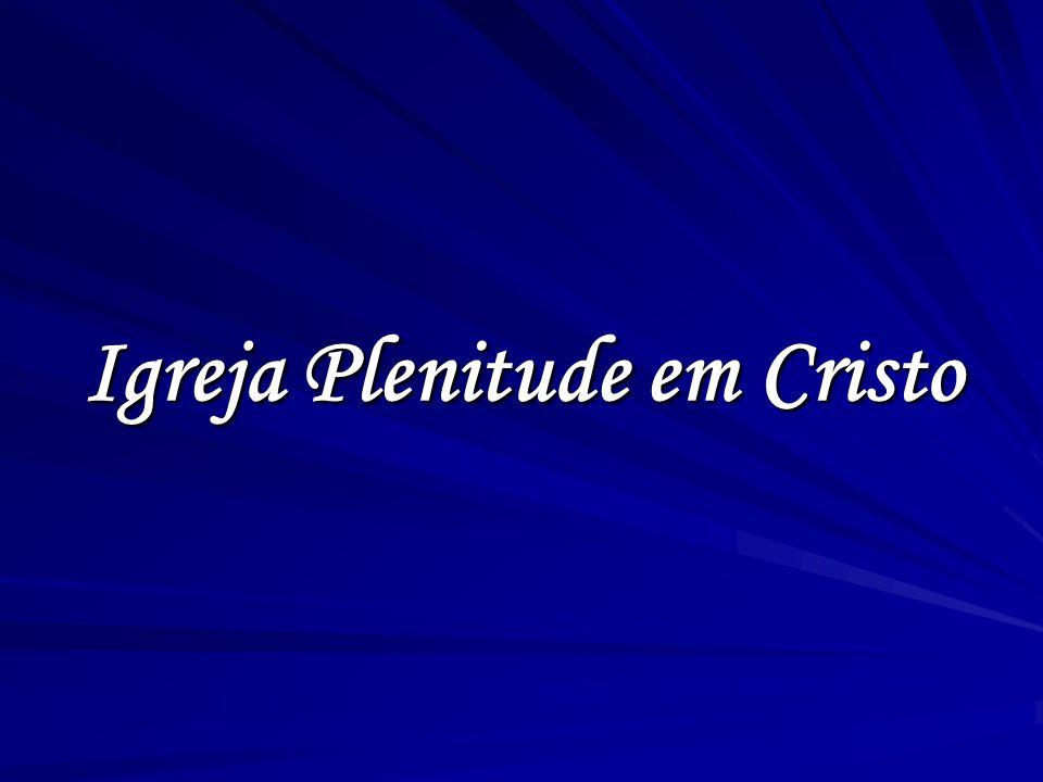 Igreja Plenitude em Cristo