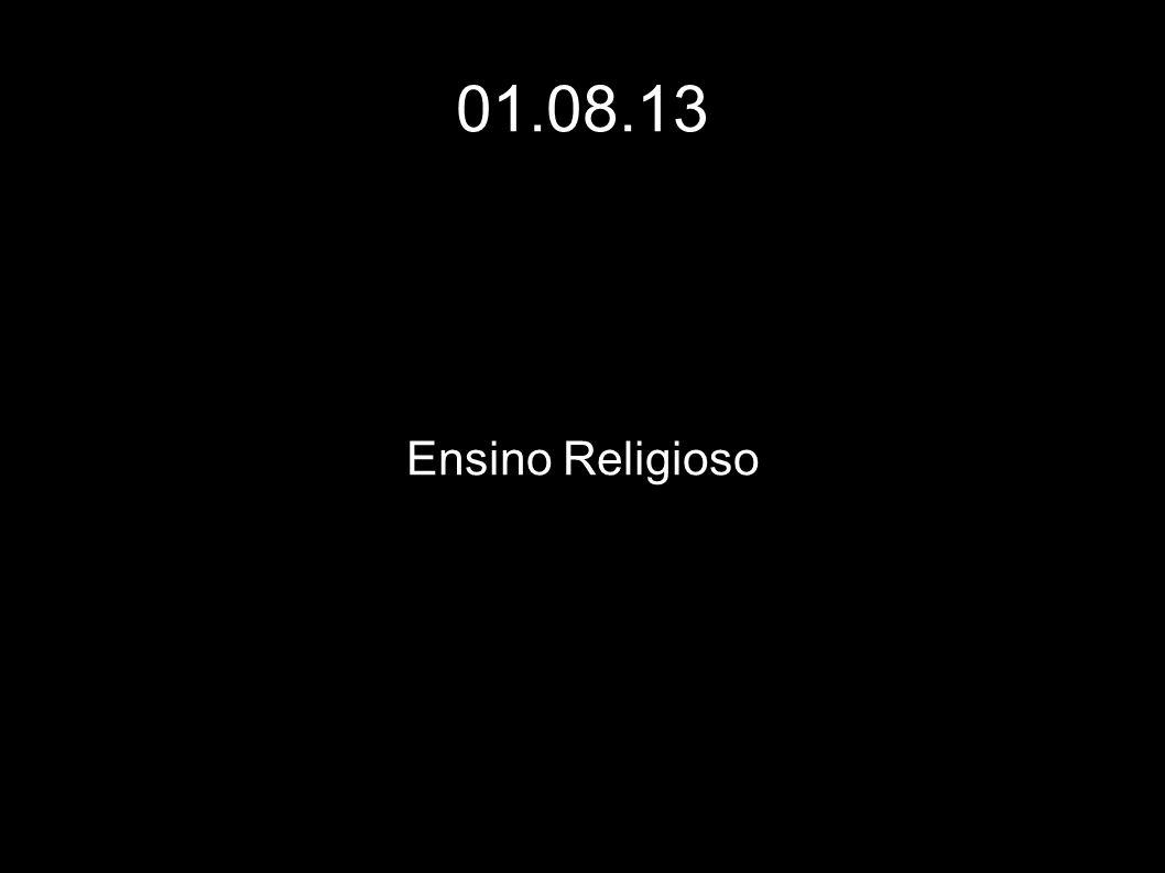 01.08.13 Ensino Religioso