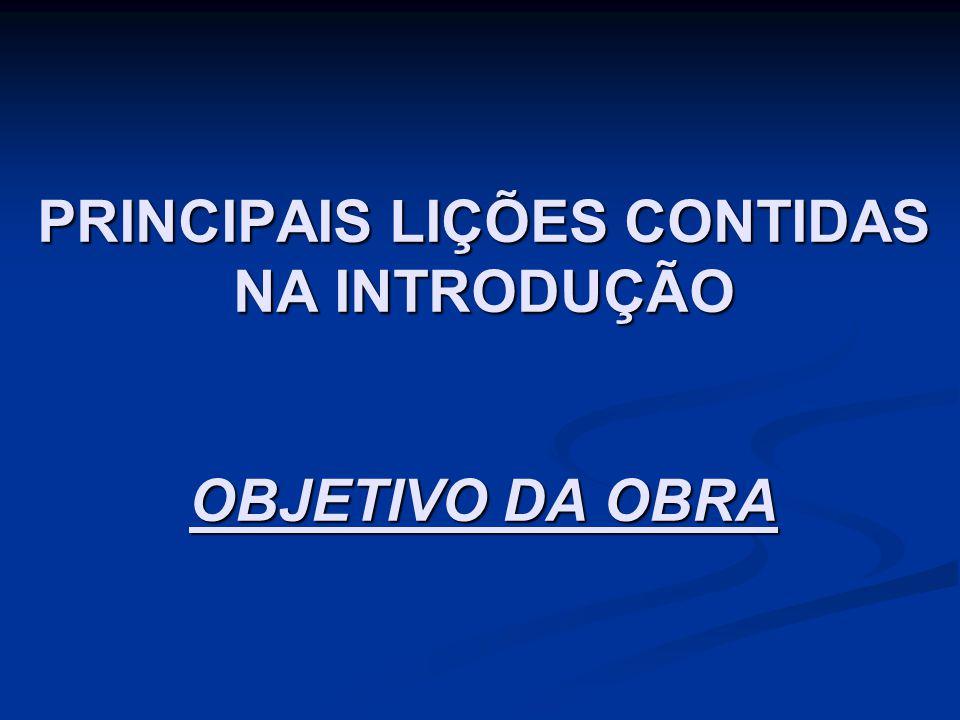 PRINCIPAIS LIÇÕES CONTIDAS NA INTRODUÇÃO OBJETIVO DA OBRA