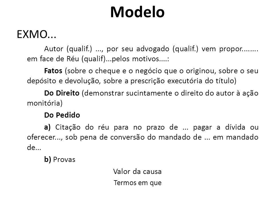 Modelo EXMO... Autor (qualif.)..., por seu advogado (qualif.) vem propor........ em face de Réu (qualif)...pelos motivos....: Fatos (sobre o cheque e