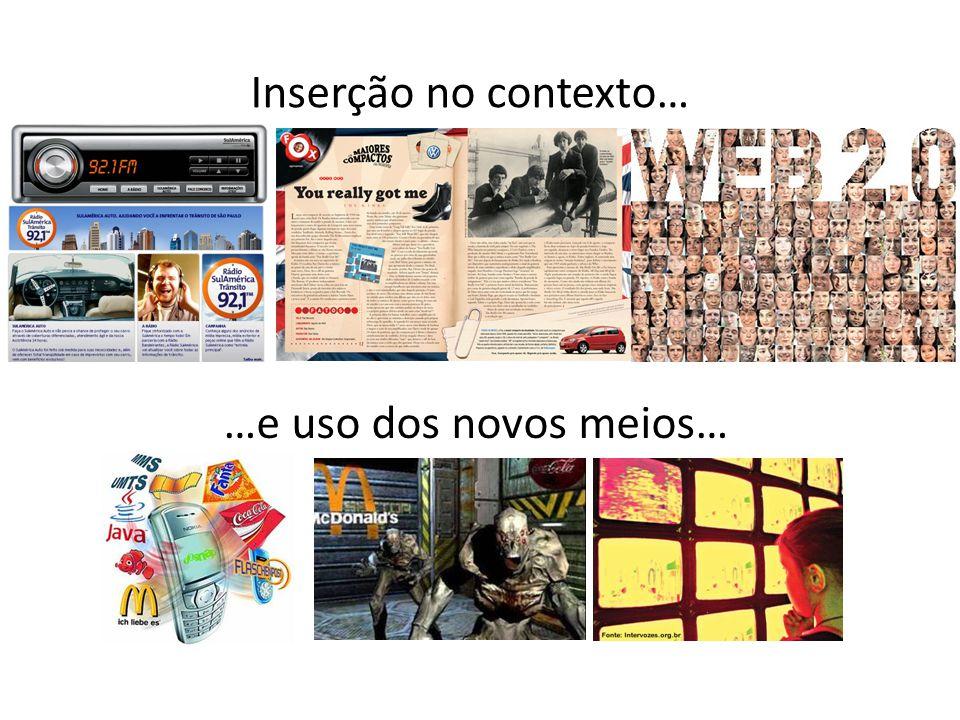 Inserção no contexto… …e uso dos novos meios…