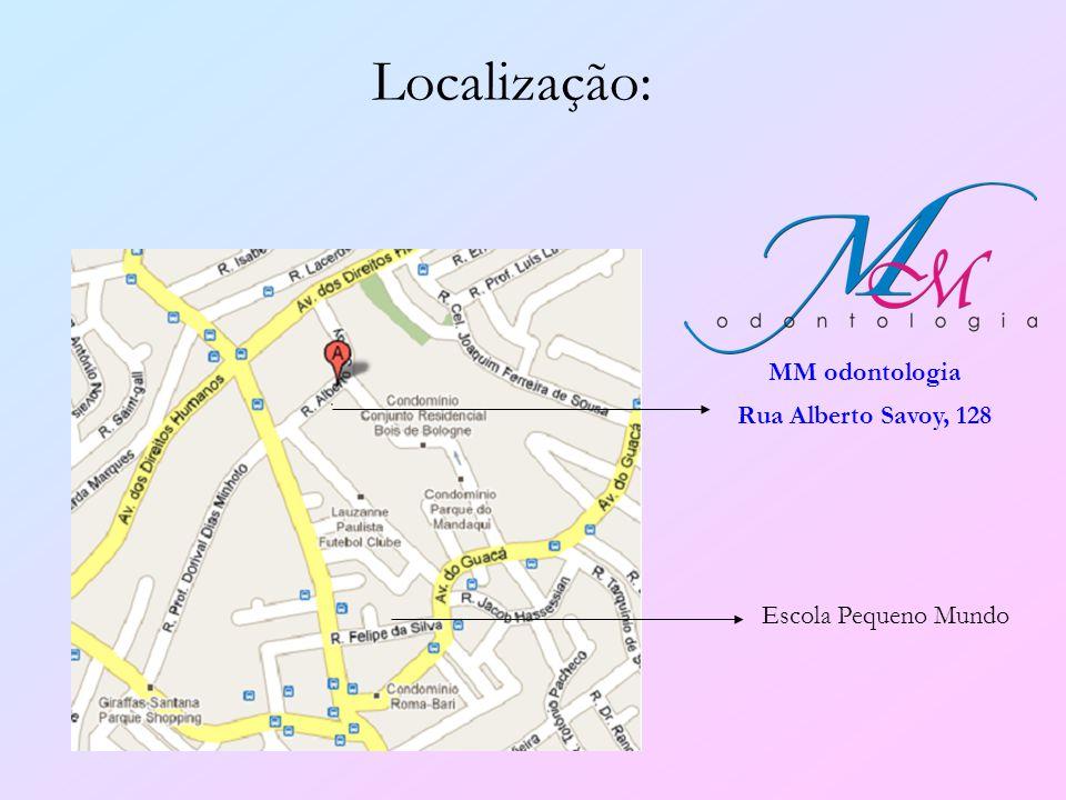 Localização: MM odontologia Rua Alberto Savoy, 128 Escola Pequeno Mundo