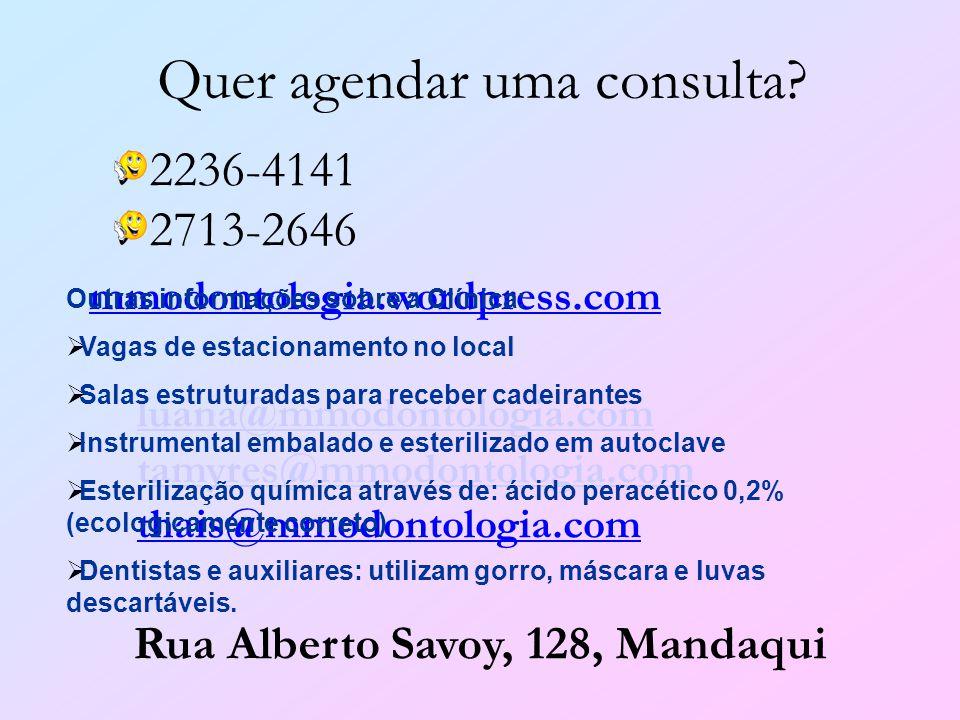 Quer agendar uma consulta? mmodontologia.wordpress.com luana@mmodontologia.com tamyres@mmodontologia.com thais@mmodontologia.com 2236-4141 2713-2646 R