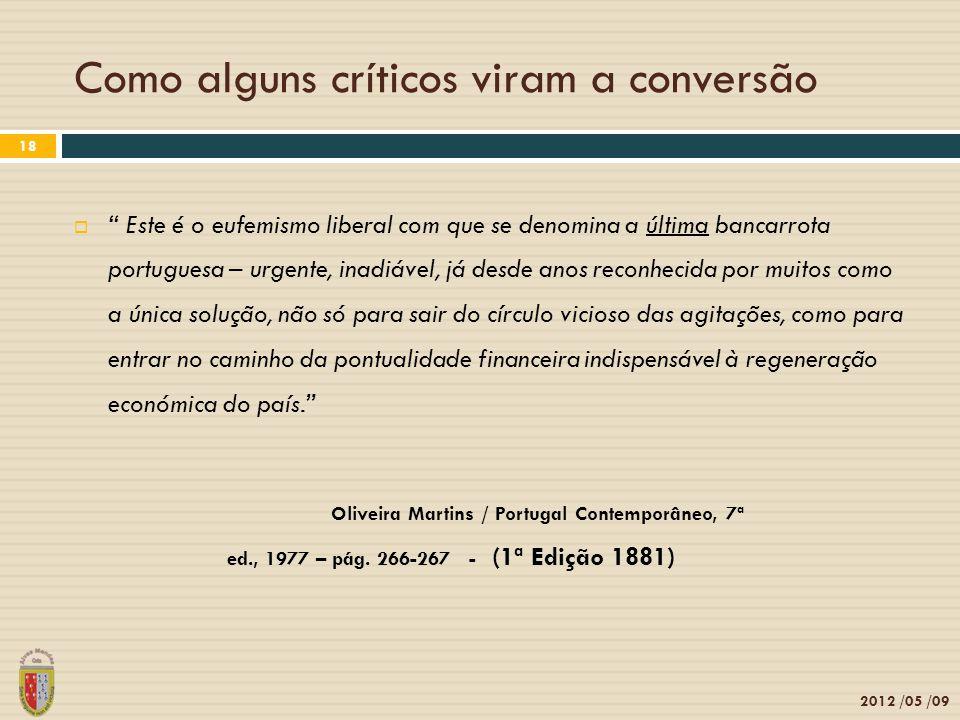 2012 /05 /09 18 Este é o eufemismo liberal com que se denomina a última bancarrota portuguesa – urgente, inadiável, já desde anos reconhecida por muit