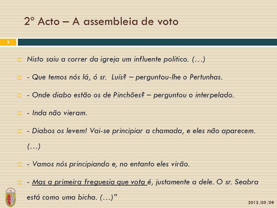 2012 /05 /09 6 Ia adiantada a votação, quando correu na igreja uma voz: - Vêm aí os de Pinchões.